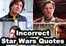 Incorrect Star Wars Quotes