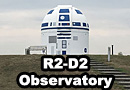 German Observatory Transformed into R2-D2 from Star Wars