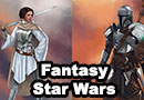 Medieval Fantasy Star Wars Fan Art
