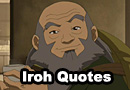 Iroh from Avatar: The Last Airbender Quotes