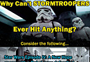 Why Stormtroopers Can